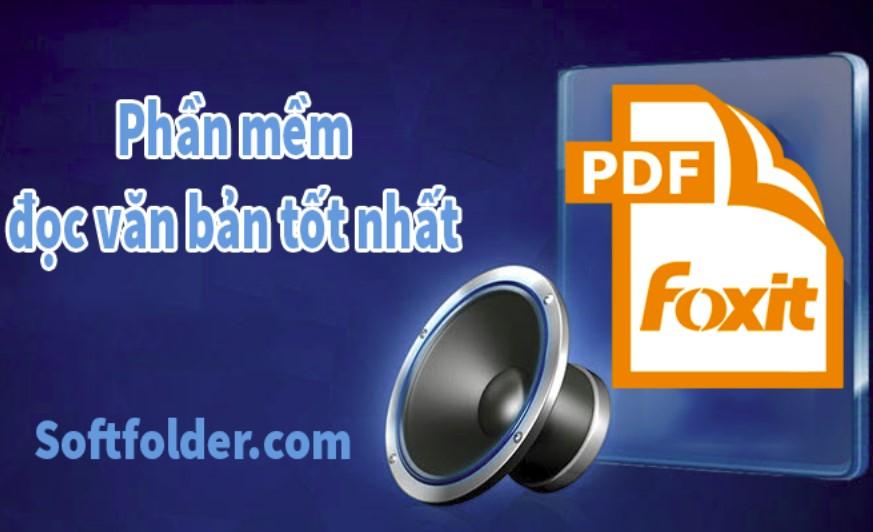 Foxit Reader - Phần mềm đọc file văn bản tốt nhất hiện nay