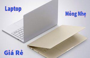 Laptop siêu mỏng siêu nhẹ siêu giá rẻ