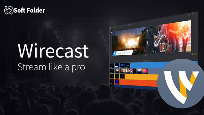 Phần mềm live stream game PC - Wirecast