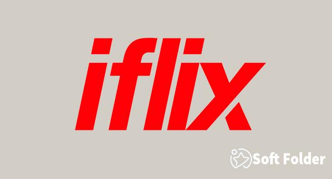 Ứng dụng iflix - chương trình xem trực tuyến