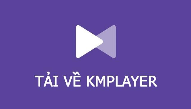 Download KMplayer miễn phí